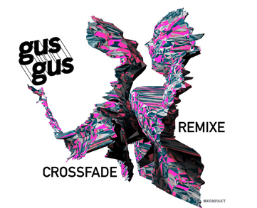 GusGus – Crossfade Remixe (Kompakt)