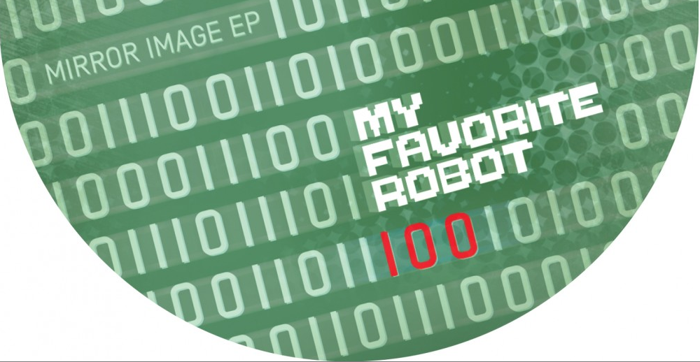 My Favorite Robot –  Mirror Image EP (My Favorite Robot 100)