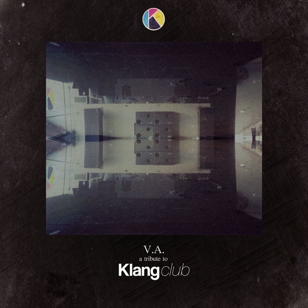 V.A. – A Tribute To Klang Club (Unclear Records)