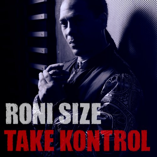 Roni Size – Take Kontrol (Mansion Sounds)