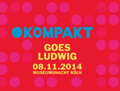 Museumsnacht Köln 2014 – Kompakt goes Ludwig
