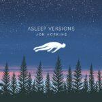jonhopkins_asleepversions