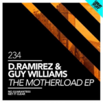 1. D Ramirez & Guy Williams - The Motherload EP ( Great Stuff )