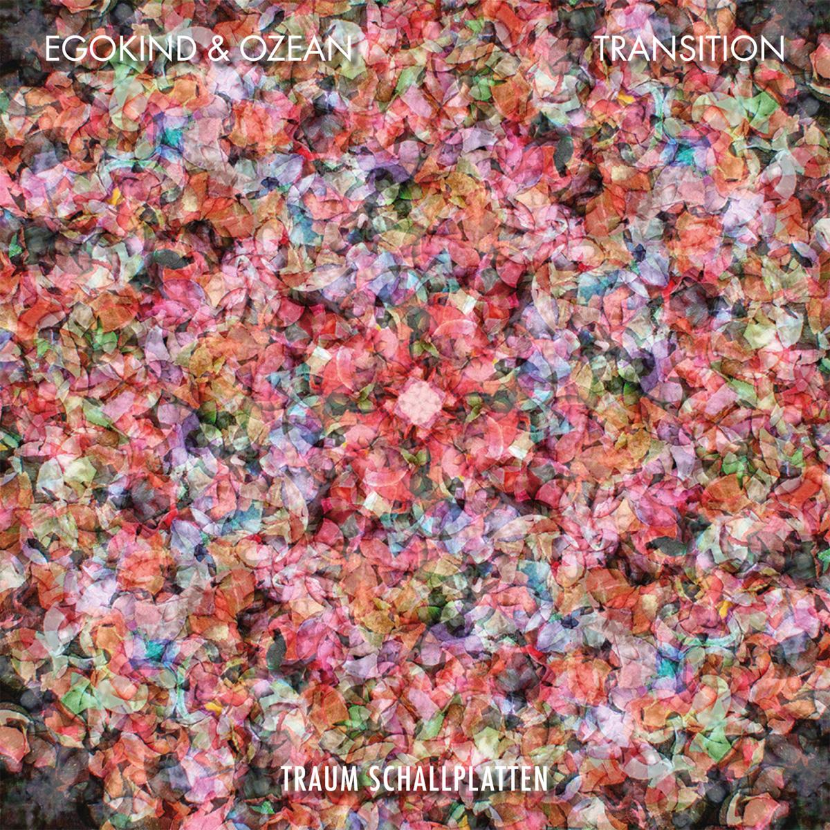 Egokind & Ozean – Transition (Traum)