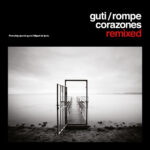 Guti -Rompecorazones Remixed