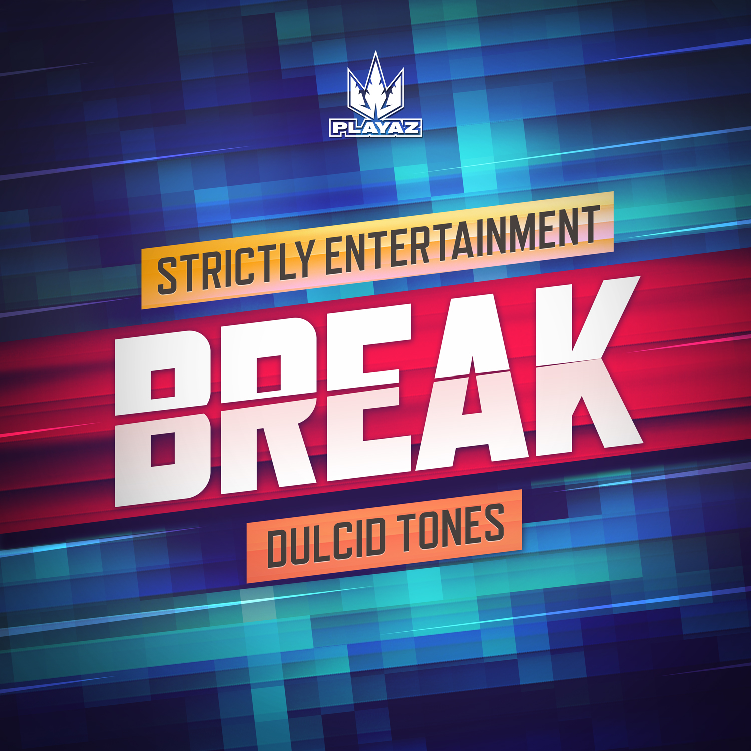 Break – Dulcid Tones / Strictly Entertainment (Playaz055D)