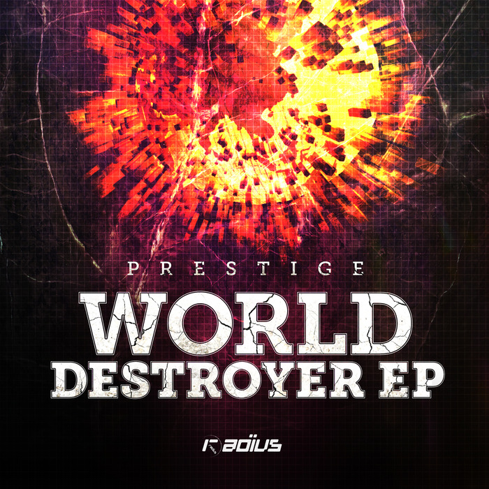 Prestige – World Destroyer EP (RADIUS018)