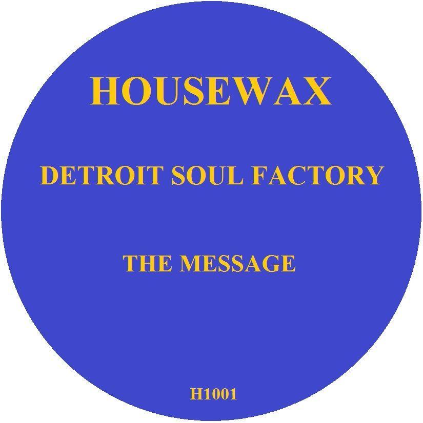 Detroit Soul Factory – The Message (Housewax)