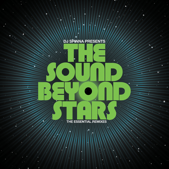 DJ Spinna Presents The Sound Beyond Stars – The Essential Remixes (BBE)