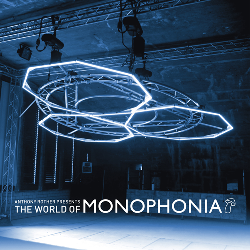 Anthony Rother Presents The World Of Monophonia (Nextdata)