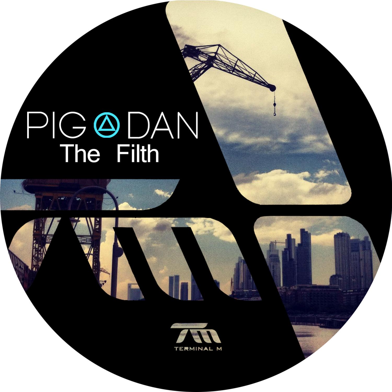 Pig & Dan – The Filth (Terminal M)