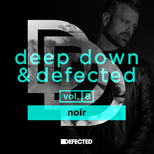 "Noir führt ""Deep Down & Defected""-Reihe fort"
