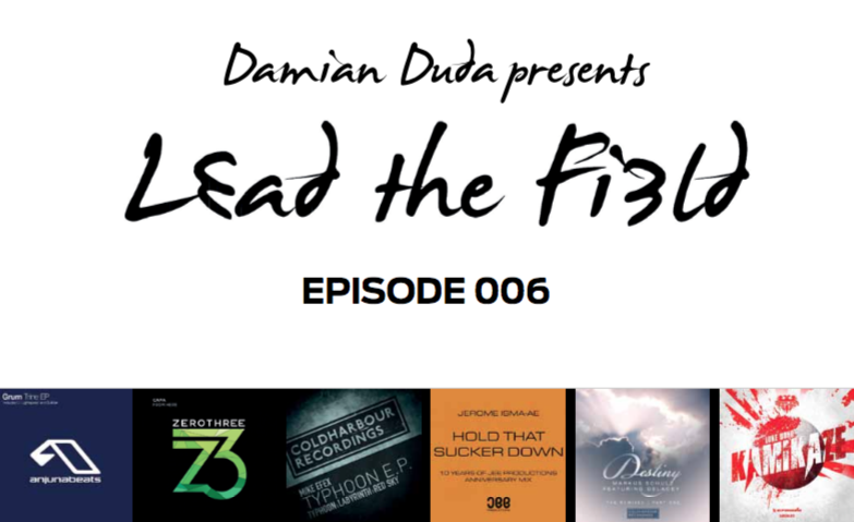 "Damian Duda presents ""Lead the Field 006"""