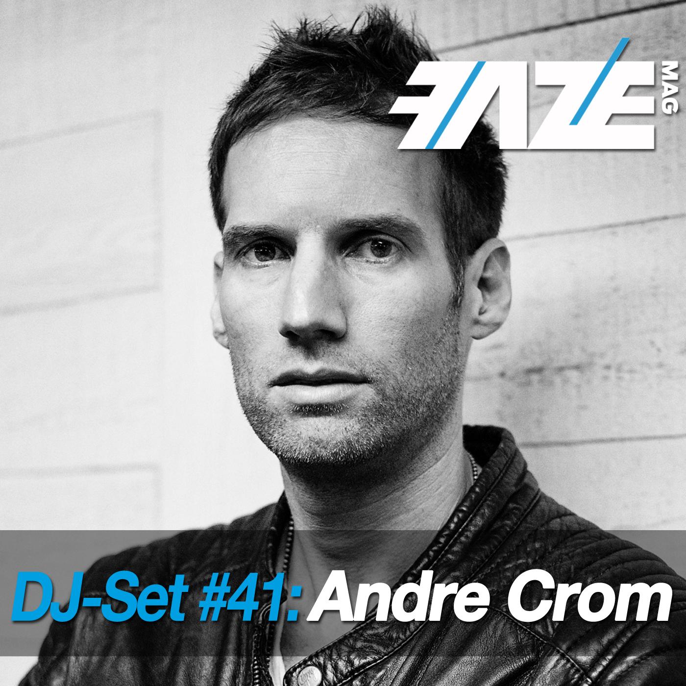 FAZEmag DJ-Set #41: Andre Crom – exklusiv bei iTunes