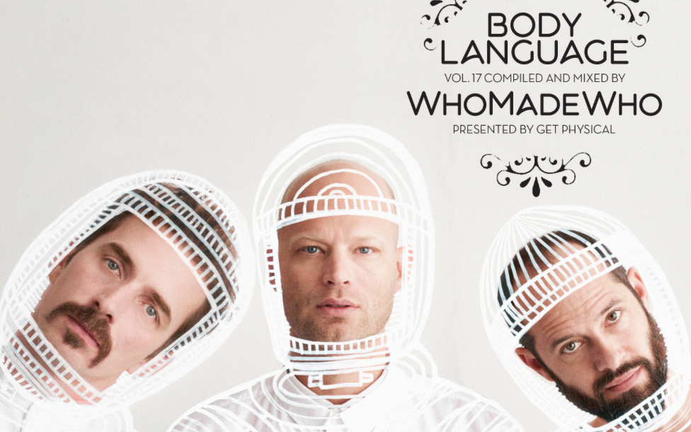 "WhoMadeWho liefern ""Body Language Vol. 17"" (Get Physical)"