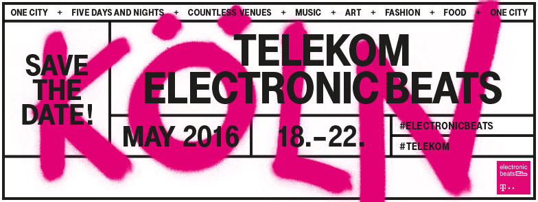 Telekom Electronic Beats Festival in Köln – die ersten Acts stehen!