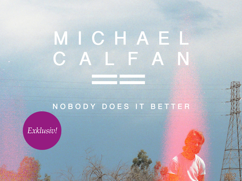 Exklusive Premiere: Michael Calfan – Nobody Does it Better (KC Lights Remix)