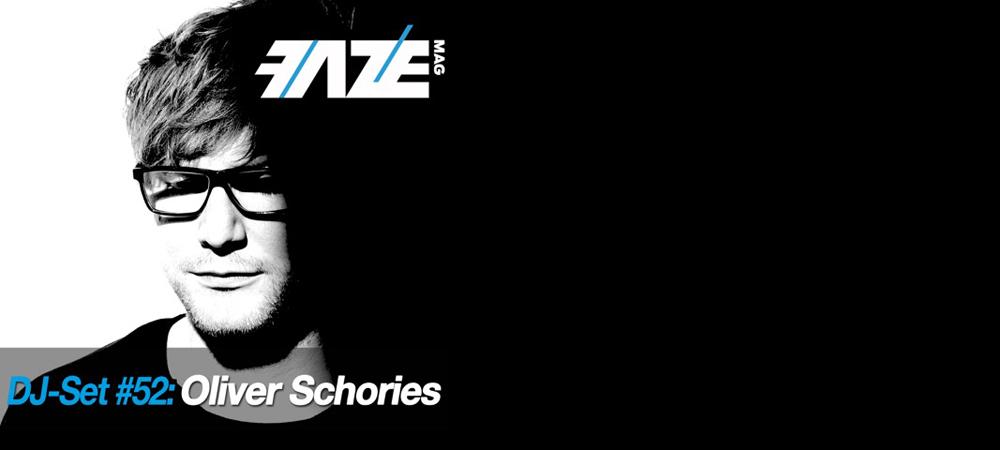 FAZEmag DJ-Set #52: Oliver Schories – exklusiv bei iTunes
