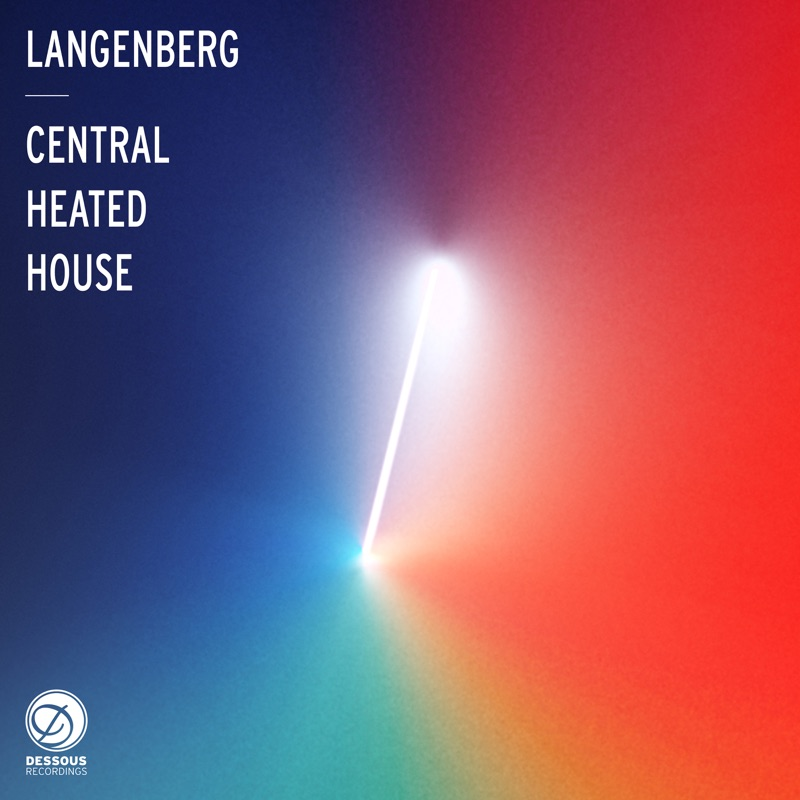 Langenberg – Central Heated House (Dessous Recordings)