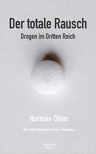 """""""Der totale Rausch"""" von Norman Ohler – Rezension"""