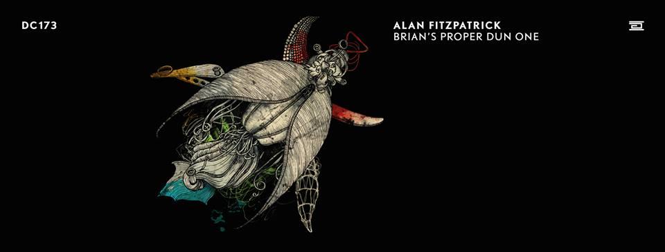 Alan Fitzpatrick – Brian's Proper Dun One (Drumcode)