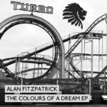 Alan Fitzpatrick – The Colours Of A Dream EP (We Are The Brave)