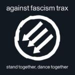 Against Fascism Trax – musikalischer und kultureller Protest gegen Rechts