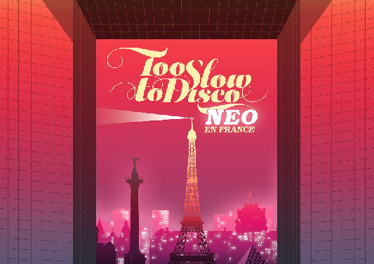 """Too Slow To Disco"" geht in die sechste Runde: ""Neo – En France"""