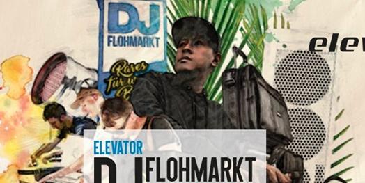 Elevator lädt zum DJ-Flohmarkt ein