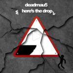 """Deadmau5: Nach """"Where's The Drop"""" nun """"Here's The Drop"""""""
